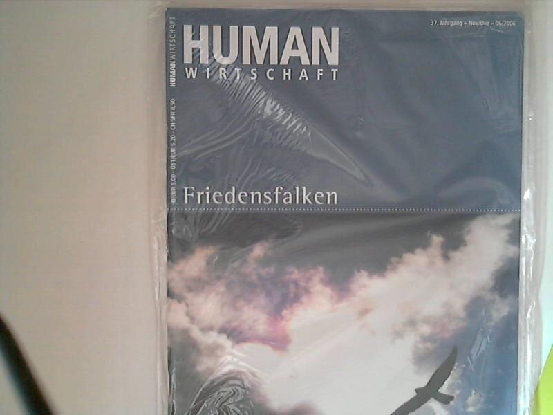 Human Wirtschaft 11/12 2006 Nr. 6  - Zeitschrift für eine menschlichere Marktwirtschaft 37. Jahrgang