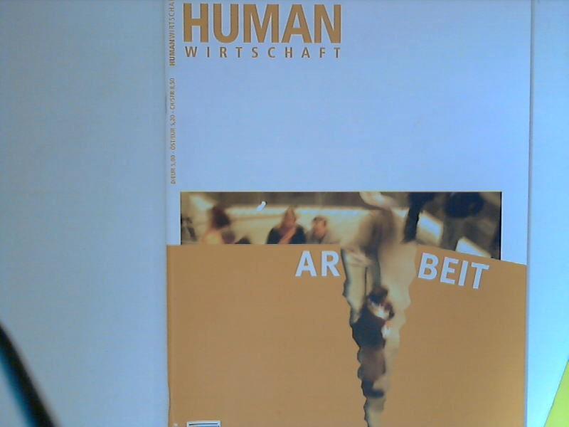 Human Wirtschaft 07/08 2006 Nr. 4 - Zeitschrift für eine menschlichere Marktwirtschaft 37. Jahrgang
