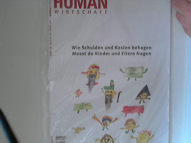 Human Wirtschaft 09/10 2006 Nr. 5 - Zeitschrift für eine menschlichere Marktwirtschaft 37. Jahrgang