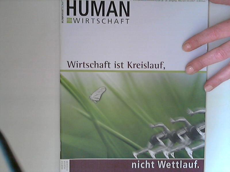 Human Wirtschaft 05/06 2007 Nr. 03 - Zeitschrift für eine menschlichere Marktwirtschaft 38. Jahrgang