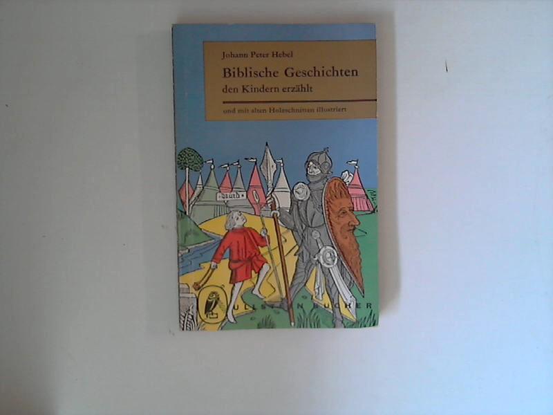 Biblische Geschichten : Den Kindern erzählt und mit alten Holzschnitten illustriert
