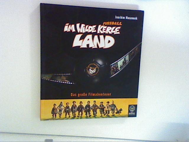 Im wilden Fussballkerle-Land. Das große Filmabenteuer 5. Aufl.