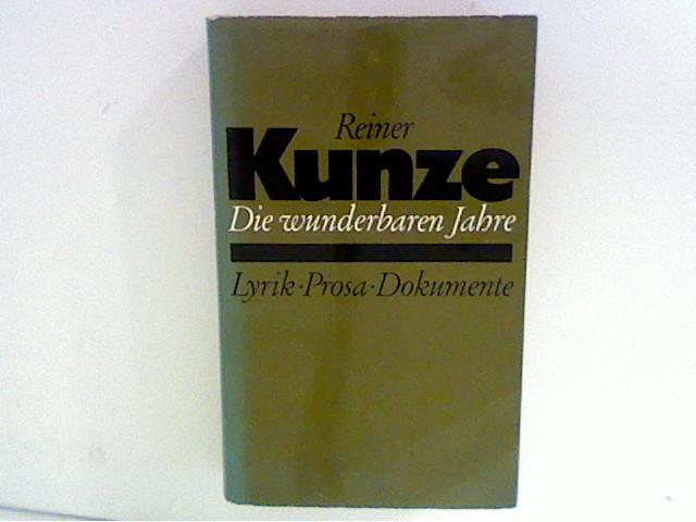 Reiner Kunze - Die wunderbaren Jahre. Lyrik, Prosa, Dokumente