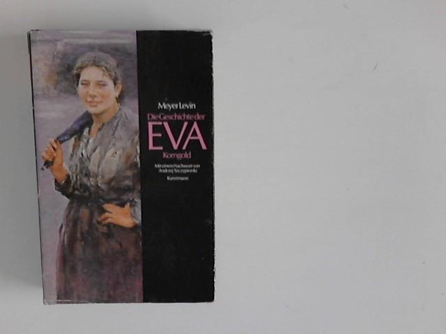Die Geschichte der Eva Korngold : nach Aufzeichnungen von Ida Löw. Mit einem Nachw. von Andrzej Szczypiorski 1. Aufl., 1. - 3. Tsd.