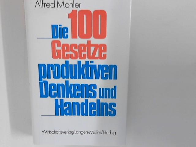 Die 100 Gesetze produktiven Denkens und Handelns. Mit Zeichn. von Rudolf Angerer