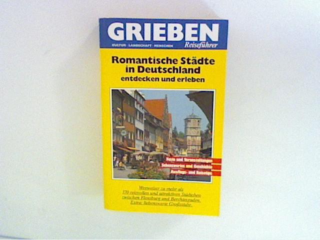 Romantische Städte in Deutschland. Entdecken und erleben