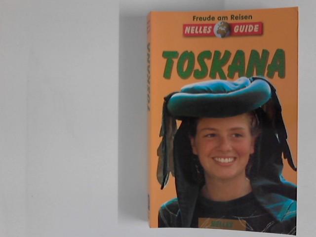 Toskana : ein aktuelles Reisehandbuch ; (Nelles-Guide) Dt. Ausg., 4., aktualisierte Aufl.