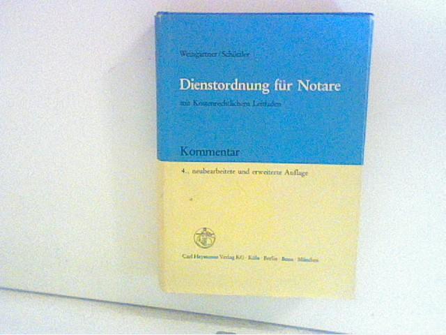Weingärtner, Helmut: Dienstordnung für Notare. Kommentar mit kostenrechtlichem Leitfaden 4. Aufl.