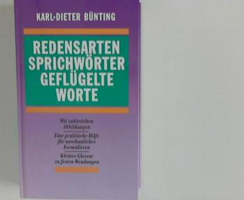 Karl Dieter Bünting: Redensarten, Sprichwörter, Geflügelte Worte.