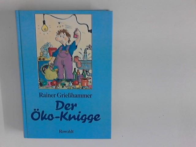 Der Öko-Knigge. Rainer Griesshammer 2. Aufl. 91. - 100 Tsd.