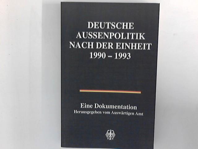 Deutsche Aussenpolitik nach der Einheit : 1990 - 1993 ; eine Dokumentation.