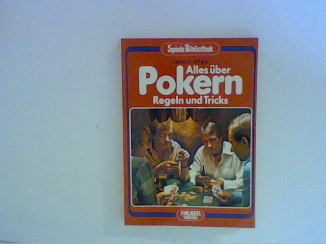 Grupp, Claus D.: Alles über Pokern. Regeln und Tricks.