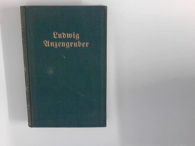 Ludwig Anzengrubers Werke ; Der Sternsteinhof. Eine Dorfgeschichte. ; Dorfgänge.