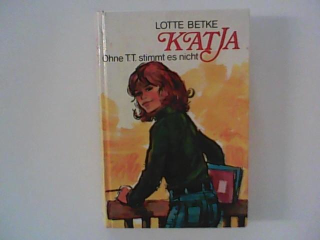 Katja - Ohne T.T. stimmt es nicht