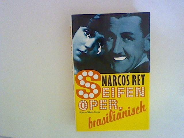Seifenoper, brasilianisch : Roman. Aus d. Brasilian. übers. von Karin von Schweder-Schreiner