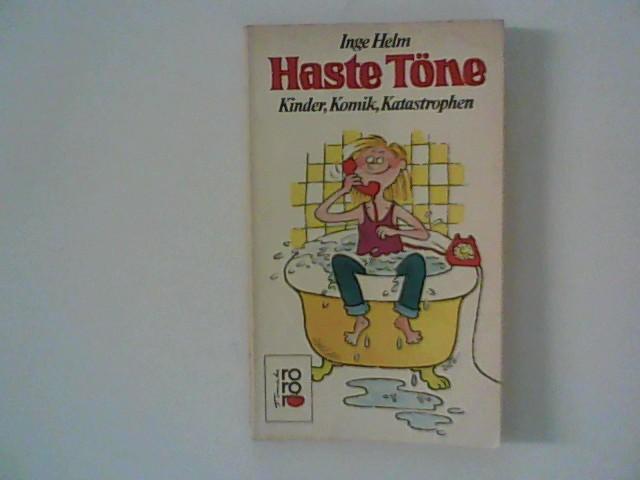 Helm, Inge: Haste Töne. Kinder, Komik, Katastrophen. ( rororo tomate).