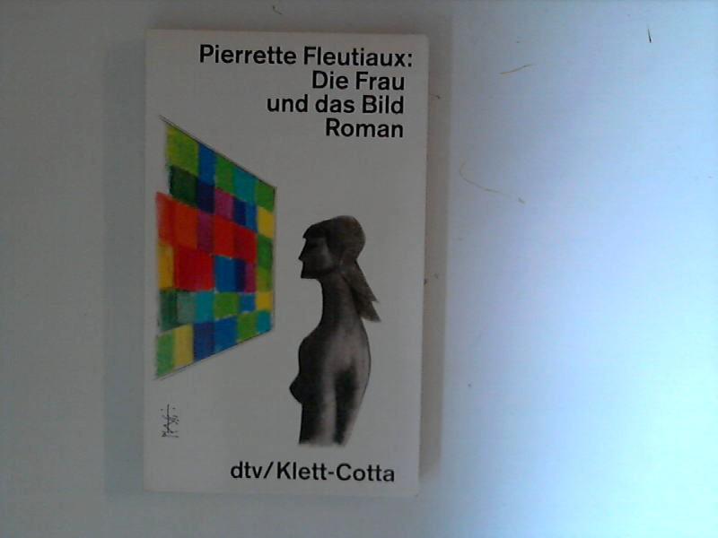 Die  Frau und das Bild 1. Aufl.