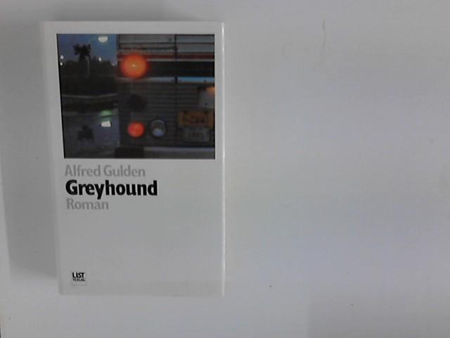 Gulden, Alfred: Greyhound : Roman. Poesie & Prosa