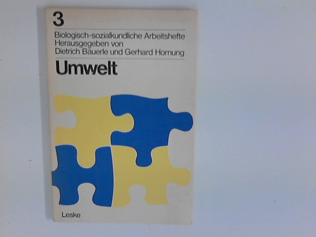 Biologisch-sozialkundliche Arbeitshefte / Umwelt : Schülerarbeitsheft. 2.Aufl.