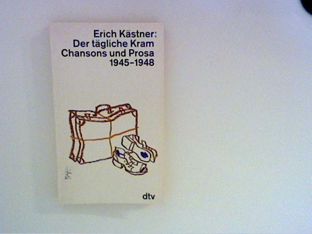 Der tägliche Kram : Chansons und Prosa 1945 - 1948. dtv ; 11011 Ungekürzte Ausg. - Kästner, Erich