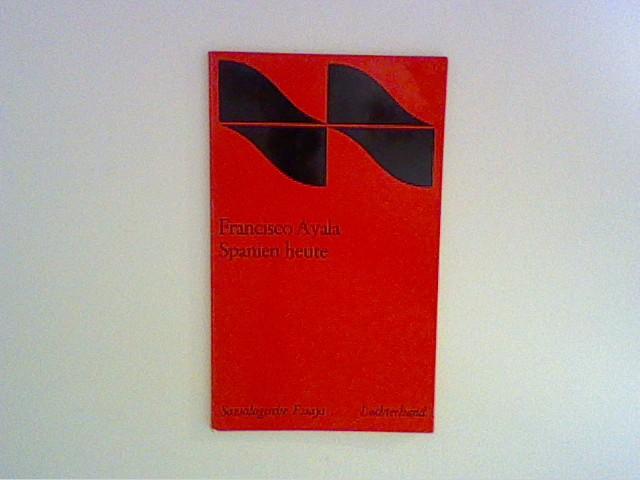 Spanien heute : Soziologische Essays Hrsg. von Friedrich Fürstenberg und Frank Benseler