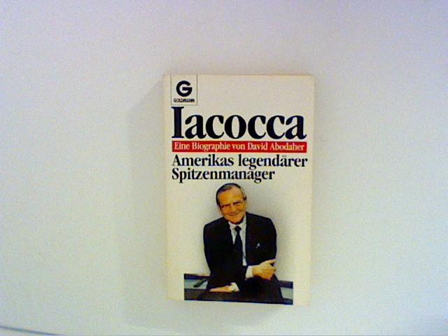 Iacocca : Amerikas legendärer Spitzenmanager. [Aus d. Amerikan. von Claus Fischer], Goldmann ; 8443 4. Aufl.