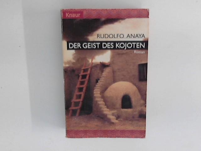 Der Geist des Kojoten : Roman. Aus dem Amerikan. von Ursula Bischoff, Knaur ; 60690 Dt. Erstausg.