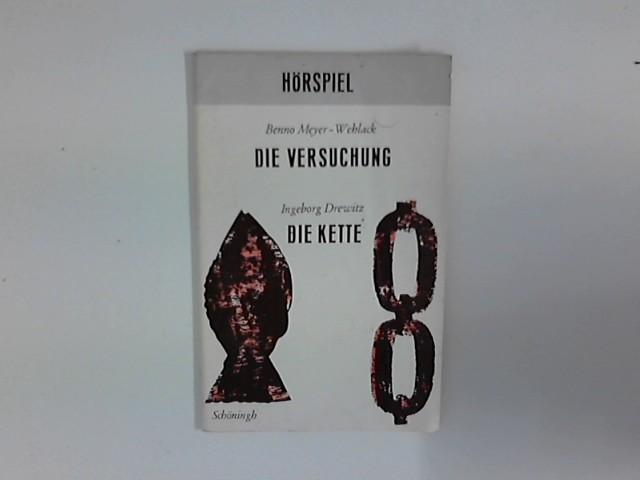 Meyer-Wehlack, Benno, Ingeborg Drewitz und Detlef C. Kochan [Hrsg.]: Die Versuchung : Die Kette ; 2 Hörspiele in einem Heft. Schöninghs deutsche Textausgaben ; 326