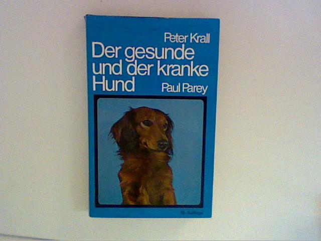 Der gesunde und der kranke Hund. 10., völlig neu bearb. Aufl. von G. Müller, R. Reinhardt, Der kranke Hund