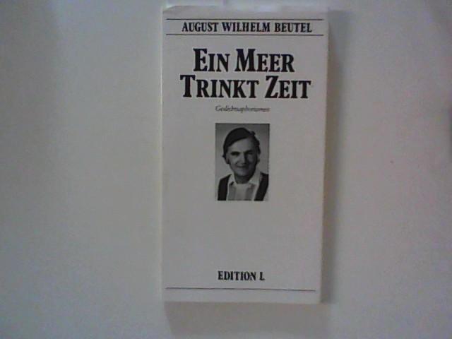 Beutel, August Wilhelm: Ein Meer trinkt Zeit - Gedichtsaphorismen