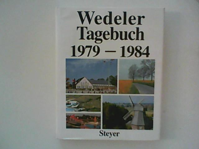 Wedeler Tagebuch 1979 - 1984. Mit zahlreichen heimatkundlichen Beiträgen. 1. Aufl.