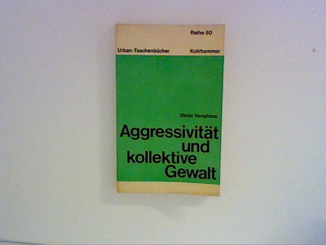 Aggressivität und kollektive Gewalt. Urban-Taschenbücher ; Bd. 813 : Reihe 80