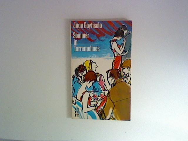 Goytisolo, Juan und Gerda von Uslar: Sommer in Torremolinos. Roman. [Aus d. Span. übertr. von Gerda v. Uslar], rororo Taschenbuch ; Ausg. 568 Ungekürzte Ausg.