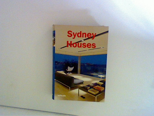 Sydney houses. [ed.-in-chief: Paco Asensio. Project coordination and texts: Alejandro Bahamon. German transl.: Martin Fischer. French transl.: Michel Ficerai. Engl. transl.: Matthew Clarke]