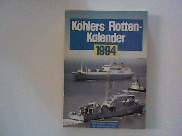 Köhlers Flottenkalender 1994. Das Jahrbuch der deutschen Seefahrt.