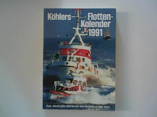 Köhlers Flottenkalender 1991. Das deutsche Jahrbuch der Seefahrt.