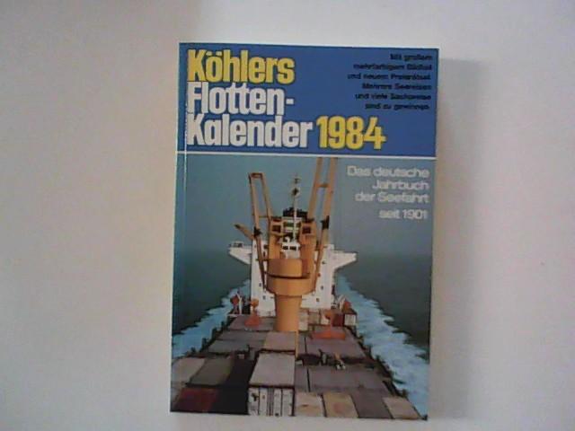 Köhlers Flottenkalender 1984 Deutscher Flotten-Kalender, Das Jahrbuch der deutschen Seefahrt seit 1901.