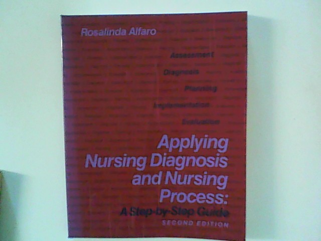 Applying Nursing Diagnosis and Nursing Process: A Step-By-Step Guide 2. Auflage