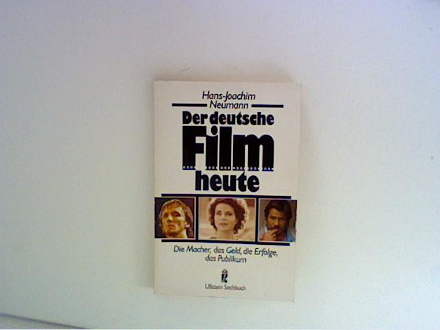 Neumann, Hans-Joachim: Der deutsche Film heute. Die Macher, das Geld, die Erfolge, das Publikum