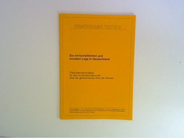 Gemeinsame Texte 3. Zur wirtschaftlichen und sozialen Lage in  Deutschland Bd. 3