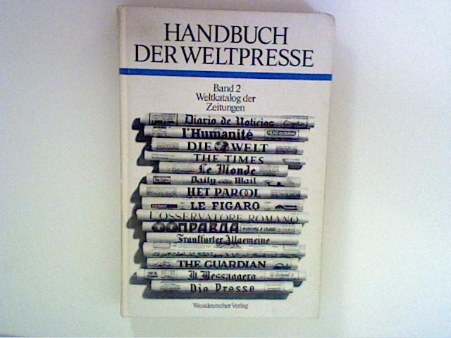 Prakke, Henk: Handbuch der Weltpresse. Bd. 2. Weltkatalog der Zeitungen Bd. 2 5. Aufl.
