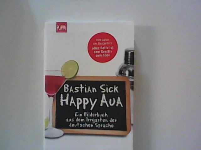 Happy Aua: Ein Bilderbuch aus dem Irrgarten der deutschen Sprache (KiWi) 1. Auflage