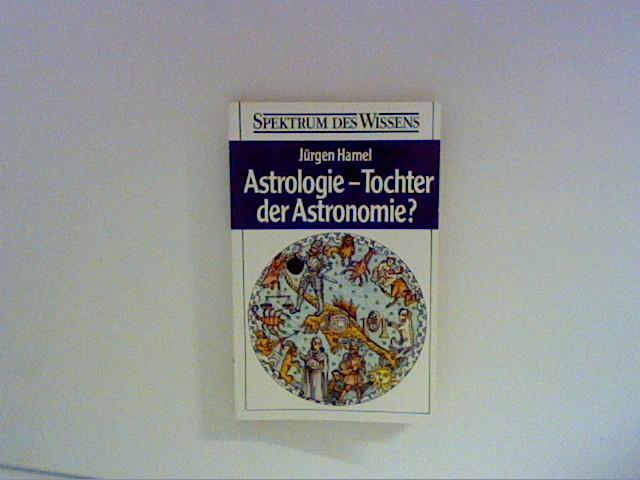 Astrologie - Tochter der Astronomie?. Moewig ; Bd. Nr. 3426; Spektrum des Wissens
