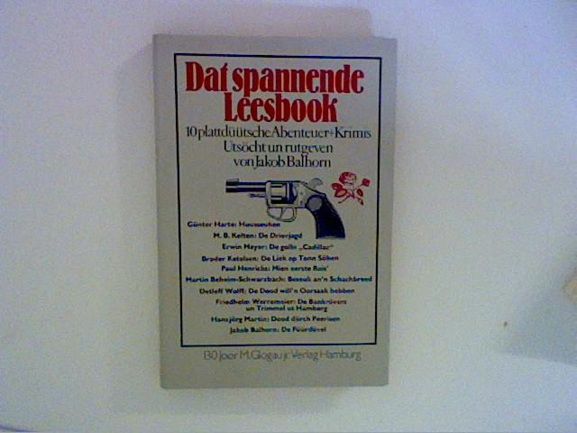 Dat spannende Leesbook : 10 plattdüütsche Abenteuer + Krimis. utsöcht un rutgeven von Jakob Balhorn. [Ill. im Text von Peter Schoettler]