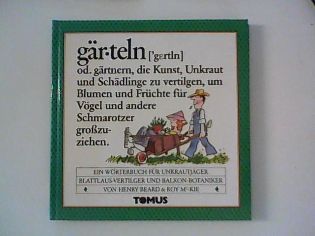 Gärteln : (gärtnern) ; Wörterbuch für Hobbygärtner.