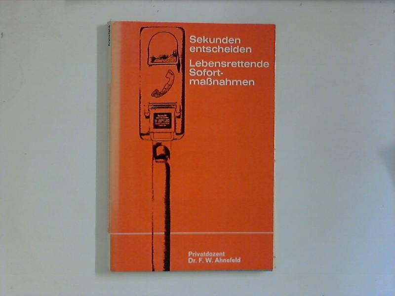 Sekunden entscheiden - Lebensrettende Sofortmaßnahmen ; (Heidelberger Taschenbücher ; 32)