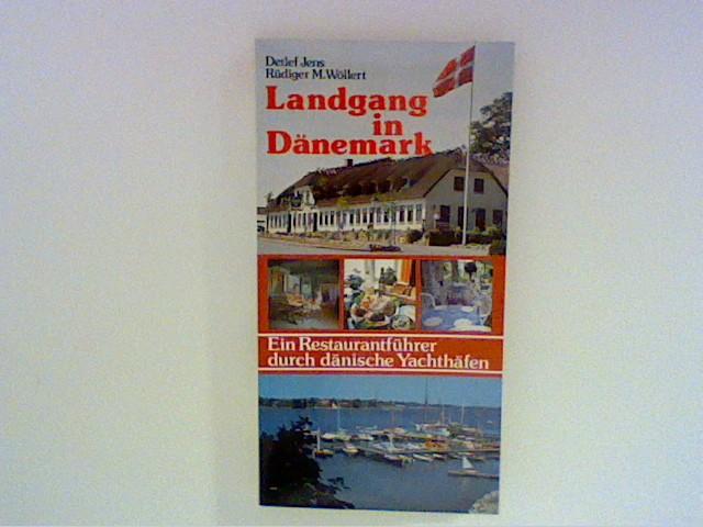 Landgang in Dänemark : Ein Restaurantführer durch dänische Yachthäfen.