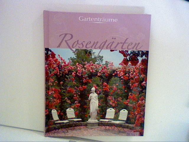 Rosengärten: Gartenträume