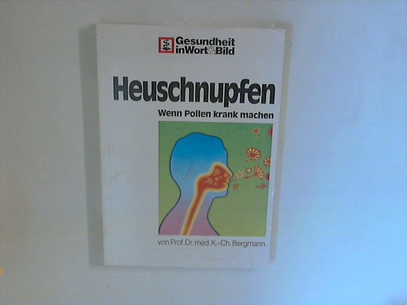 Heuschnupfen : wenn Pollen krank machen ; (Gesundheit in Wort & Bild) 2. Aufl.
