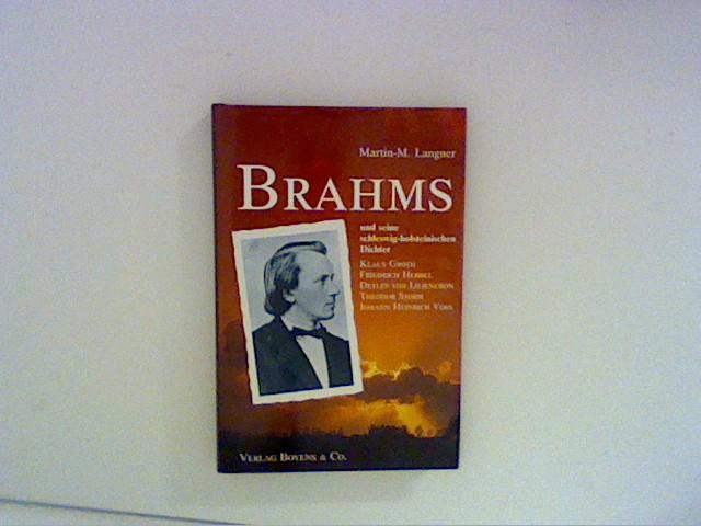 Langner, Martin-Maximilian: Brahms und seine schleswig-holsteinischen Dichter Martin-M. Langner. [Hrsg. von d. Brahmsges. Schleswig-Holstein e.V.]